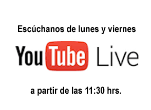 ESCUCHANOS EN VIVO POR YOUTUBE